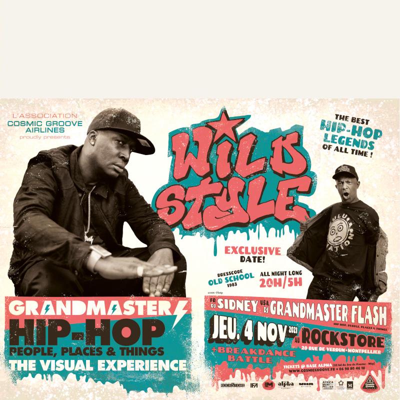 WILD STYLE : Grandmaster Flash + Dj Sidney + breakdance battle . Cosmic Groove Airlines Rockstore