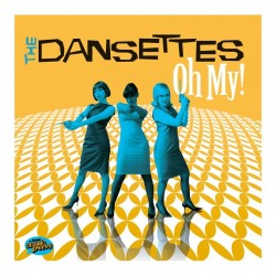 """7"""" - The Dansettes - Oh My..."""